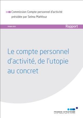 Le compte personnel d'activité, de l'utopie au concret, le rapport france stratégie