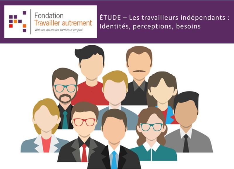 Étude – Les travailleurs indépendants : identités, perceptions, besoins