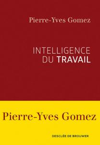 Intelligence-du-travail-pierre-yves-gomez